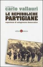 55216 - Vallauri, C. cur - Repubbliche Partigiane. Esperienze di autogoverno democratico (Le)
