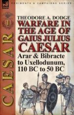 55222 - Dodge, T.A. - Warfare Warfare in the Age of Gaius Julius Caesar Vol 1. Arar and Bibracte to Uxellodunum 110 B.C. to 50 B.C.