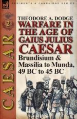 55223 - Dodge, T.A. - Warfare Warfare in the Age of Gaius Julius Caesar Vol 2. Brundisium and Massilia to Munda 49 B.C. to 45 B.C.