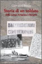 55237 - Bosca, G. - Storia di un soldato dalla Langa Astigiana a Bengasi. 1941-1942 la guerra nella corrispondenza di mio padre