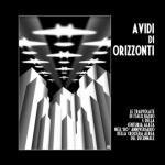 55259 - AAVV,  - Avidi di orizzonti. Le trasvolate di Italo Balbo e della Centuria Alata nell'80. anniversario della crociera aerea del decennale