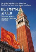 55280 - AAVV,  - Dal Campanile al cielo. Sogni, lotte, processi e vittorie dei Serenissimi 1997-2011