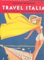 55305 - Ottaviani, L. - Travel Italia. L'eta' d'oro del manifesto turistico