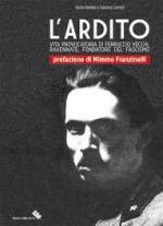 55318 - Belletti-Carnoli, G.-S. - Ardito. Vita provocatoria di Ferruccio Vecchi, ravennate, fondatore del Fascismo (L')