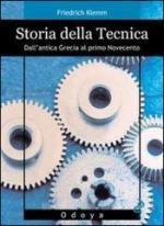 55327 - Klemm, F. - Storia della tecnica. Dall'antica Grecia al primo Novecento