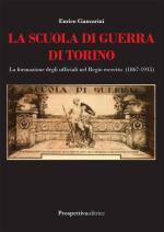 55331 - Ciancarini, E. - Scuola di guerra di Torino. La formazione degli ufficiali nel Regio Esercito 1867-1915 (La)
