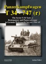 55344 - Vollert, J. - Panzerkampfwagen T 34 - 747(r). The Soviet T-34 Tank as Beutepanzer and Panzerattrappe in German Wehrmacht Service 1941-45