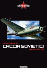 55349 - Trevisan, A. - Storia ed evoluzione dei caccia sovietici a reazione 1945-1955