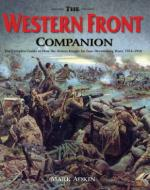 55366 - Adkin, M. - Western Front Companion. The complete guide to How the Armies Fought for Devastating Years 1914-1918 (The)