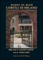 55375 - De Biasi-Magrini, M.-G. - Cortili di Milano / Milan's Courtyards