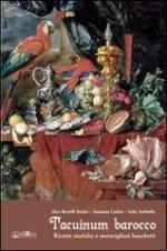 55377 - Revelli Sorini-Cutini-Sorbello, A.-S.-S. - Tacuinum barocco. Ricette storiche e meravigliosi banchetti