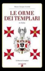 55386 - Ferretti, M.G. - Orme dei Templari in Italia. 32 itinerari templari (Le)