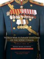 55423 - McComb Sinclair II-Drabik, J.C.-D.A. - World War II Parade Uniforms of the Soviet Union Vol 2. Marshals, Generals and Admirals - The Sinclair Collection