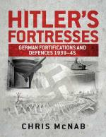 55458 - McNab, C. - Hitler's Fortresses. German Fortifications and Defences 1939-45