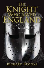 55459 - Brooks, R. - Knight Who Saved England. William Marshall and the French Invasion, 1217 (The)