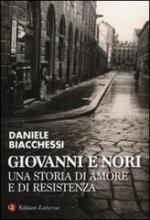 55497 - Biacchessi, D. - Giovanni e Nori. Una storia di amore e di resistenza