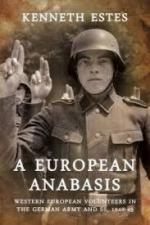 55521 - Estes, K. - European Anabasis. Western European Volunteers in the German Army and SS 1940-45 (A)