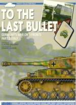 55524 - Oliver, D. - To the Last Bullet. Germany's War on 3 Fronts Part 2: Italy - Firefly Collection 06