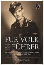 55533 - Bartmann, E. - Fuer Volk and Fuehrer. The Memoir of a Veteran of the 1st SS Panzer Division Leibstandarte SS Adolf Hitler