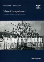 55546 - Ciccaglione, G.R. - Nave Campobasso. Marinai molisani in guerra