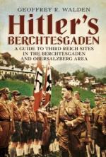 55548 - Walden, G.R. - Hitler's Berchtesgaden. A Guide to Third Reich Sites in Berchtesgaden and the Obersalzberg