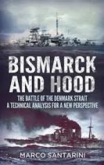 55549 - Santarini, M. - Bismarck and Hood. The Battle of the Denmark Strait: a Technical Analysis