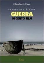 55561 - Fava, C.G. - Guerra in cento film (La)