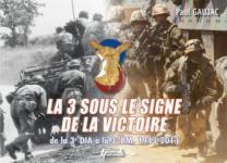 55580 - Gaujac, P. - 3 sous le signe de la victoire. De la 3e DIA a la 3e BM 1943-2003 (La)