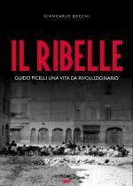 55587 - Bocchi, G. - Ribelle. Guido Picelli una vita da rivoluzionario. Libro+DVD (Il)