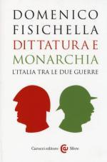 55616 - Fisichella, D. - Dittatura e monarchia. L'Italia tra le due guerre
