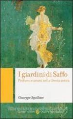 55617 - Squillace, G. - Giardini di Saffo. Profumi e aromi nella Grecia antica (I)