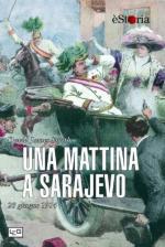55630 - Smith, D.J. - Mattina a Sarajevo. 28 giugno 1914 (Una)