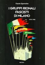 55641 - Sparacino, F. - Gruppi rionali fascisti di Milano 1919-1945 (I)
