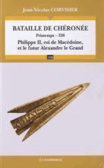 55651 - Corvisier, A. - Bataille de Cheronee. Printemps -338. Philippe II, roi de Macedonie et le futur Alexandre le Grand