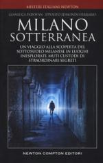 55659 - Padovan-Ferrario, G.-I.E. - Milano sotterranea. Misteri e segreti