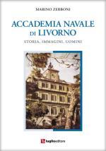 55681 - Zerboni, M. - Accademia Navale di Livorno. Storia, immagini, uomini