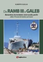 55684 - Guglia, A. - Da Ramb III a Galeb. Bananiera, incrociatore, nave scuola, yacht. Oltre 70 anni di storia sul mare
