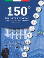 55691 - Cravarezza-Cravarezza, F.-T. - 150esimo Soldati a Torino. Storia, tradizioni, raduni