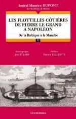 55725 - Dupont, M. - Flotilles Cotieres de Pierre le Grand a Napoleon. De la Baltique a la Manche