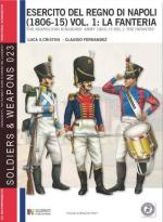 55726 - Cristini-Fernandez, L.-C. - Esercito del Regno di Napoli 1806-1815 Vol 1: La Fanteria (L')