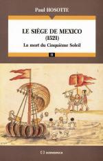 55741 - Hosotte, P. - Siege de Mexico 1521. La mort du Cinquieme Soleil (Le)