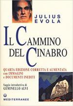 55743 - Evola, J. - Cammino del cinabro (Il)