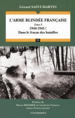 55749 - Saint Martin, G. - Arme blindee francaise Tome 2. 1940-1945: dans le fracas des batailles (L')