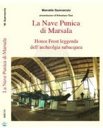 55777 - Guarnaccia, M. - Nave punica di Marsala. Honor Frost leggenda dell'archeologia subacquea (La)