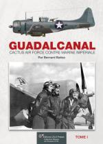 55792 - Baeza, B. - Guadalcanal. Cactus Air Force contre Marine Imperiale Tome 1 - Histoire de l'Aviation 31