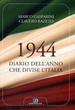 55812 - Gasparini-Razeto, M.-C. - 1944. Diario dell'anno che divise l'Italia
