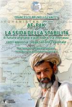 55828 - Zanitti, F.B. - AF-PAK la sfida della diversita'. Il futuro afghano e pakistano tra interessi contrapposti e cooperazione regionale