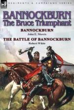 55829 - Morris-White, J.E.-R. - Bannockburn 1314. The Bruce Triumphant
