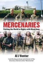 55833 - Venter, A.J. - Mercenaries. Putting the World to Rights with Hired Guns