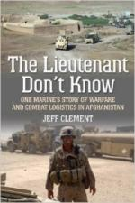 55835 - Clement, J. - Lieutenant Don't Know. One Marine's Story of Warfare and Combat Logistics in Afghanistan (The)